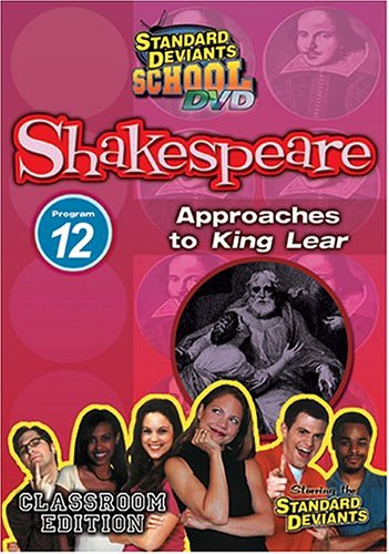 Standard Deviants School - Shakespeare, Program 12 - Approaches to King Lear (Classroom Edition)