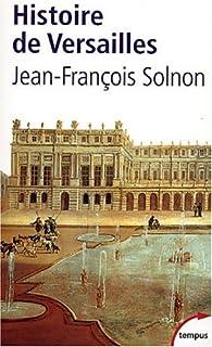 Histoire de Versailles par Jean-François Solnon