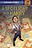 A Spotlight for Harry (A Stepping Stone Book(TM))