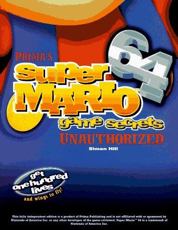 Super Mario 64 Game Secrets Unauthorized Of The Games Series Pcs 0086874508927 Amazon Books