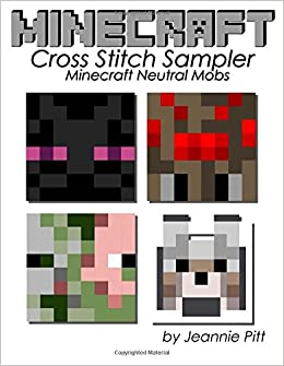 Minecraft Cross Stitch Sampler: Neutral Mobs: Jeannie Pitt: 9781530600106:  Amazon.com: Books