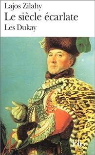 Les Dukay, tome 3 : Le Siècle écarlate par Lajos Zilahy