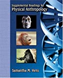 Supplemental Readings for Physical Anthropology 9780757511851