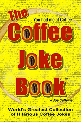 The Coffee Joke Book: World's Greatest Collection of Coffee Jokes by Nick Hetcher