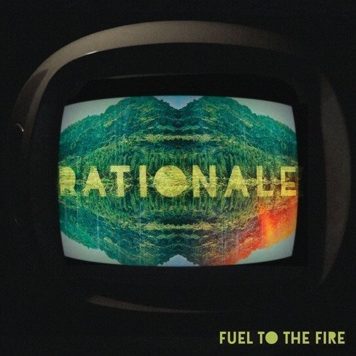 RATIONALE - FUEL TO THE FIRE (UK)