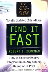 Find It Fast 5th Edition: How to Uncover Expert Information on Any Subject Online or in Print (Find It Fast: How to Uncover Expert Information on Any Subject Online or in Print)