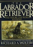 The Labrador Retriever, Richard A. Wolters, 0525933603