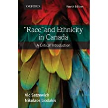 """""""Race"""" and Ethnicity in Canada: A Critical Introduction"""