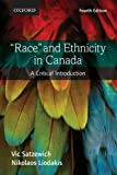 """Race"" and Ethnicity in Canada: A Critical Introduction"