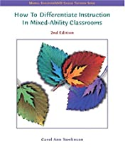 How to Differentiate Instruction in Mixed Ability Classrooms (2nd Edition)
