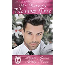 Mr. Darcy's Blossom Tree: A Sensual Pride and Prejudice Variation