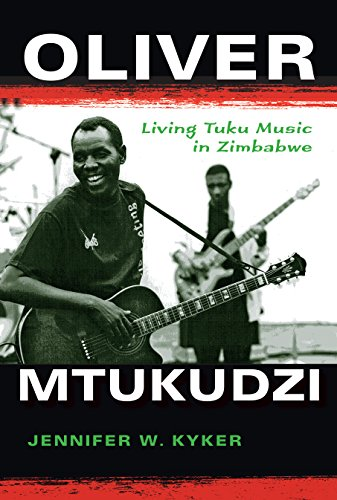 Tuku Music - Oliver Mtukudzi: Living Tuku Music in Zimbabwe (African Expressive Cultures)