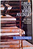 img - for Clinical Social Worker Misconduct: Law, Ethics, and Personal Dynamics (Nelson-Hall series in social work) book / textbook / text book