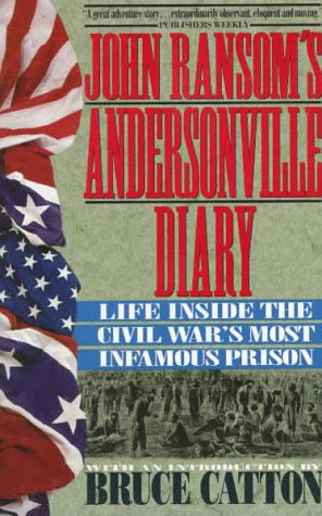 John Ransom's Andersonville Diary: Life Inside the Civil War's Most Infamous Prison