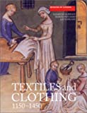img - for Textiles and Clothing : Medieval Finds from Excavations in London, c.1150-c.1450 book / textbook / text book