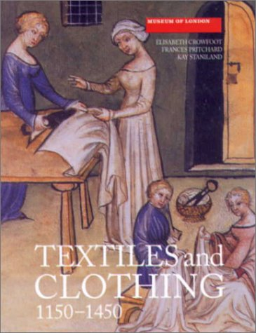 Download Textiles and Clothing : Medieval Finds from Excavations in London, c.1150-c.1450 PDF