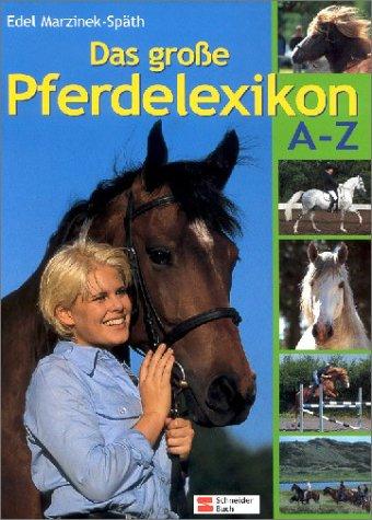 Das grosse Pferdelexikon A-Z