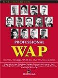 img - for Professional WAP com WML, WMLScript, ASP, JSP, XML, XSLT, WTA, Push e CoiceXML (Em Portuguese do Brasil) book / textbook / text book