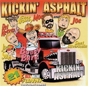 Kickin' Asphalt: 21 All New Funny Trucking Songs