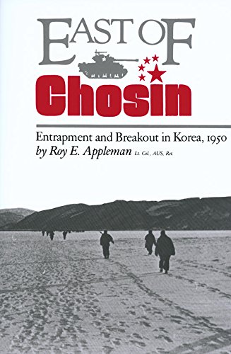 East of Chosin: Entrapment and Breakout in Korea, 1950 (Williams-Ford Texas A&M University Military History Series)