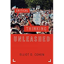 Critical Thinking Unleashed (Elements of Philosophy) by Elliot D. Cohen (2009-09-16)