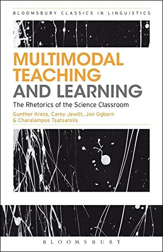 Multimodal Teaching and Learning: The Rhetorics of the Science Classroom (Advances in Applied Linguistics)