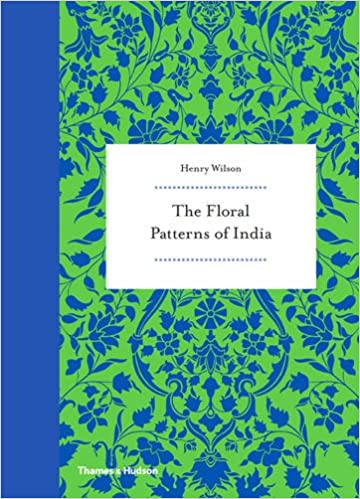 The Floral Patterns Of India Henry Wilson 40 Amazon Interesting Floral Patterns