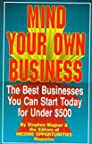 Mind Your Own Business!, Income Opportunities Editors and Stephen Wagner, 1558501533