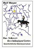 img - for Das Schwert des ein ugigen Gottes: Geschichtlicher Abenteuerroman (Gundrun) (Volume 1) (German Edition) book / textbook / text book