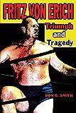 Fritz Von Erich: Triumph and Tragedy