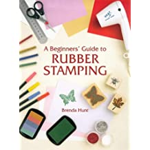 Beginner's Guide to Rubber Stamping