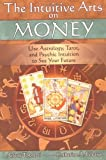 The Intuitive Arts on Money, Katherine Gleason and Arlene Tognetti, 1592571077