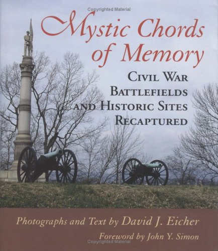 Mystic Chords Of Memory Civil War Battlefields And Historic Sites
