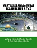 img - for WHAT IS ISLAM And WHAT ISLAM IS NOT A To Z book / textbook / text book
