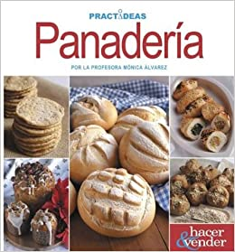 Panaderia/ Bakery (Practideas) (Spanish Edition): Monica Alvarez: 9789875503083: Amazon.com: Books