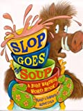 Slop Goes the Soup: A Noisy Warthog Word Book
