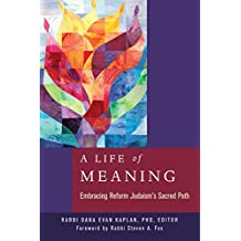 A Life of Meaning: Embracing Reform Judaism's Sacred Path