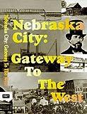 Nebraska City:  Gateway to the West [VHS]