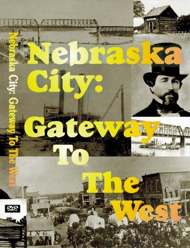 Nebraska City:  Gateway to the West [VHS] by Sagebrush Video Productions