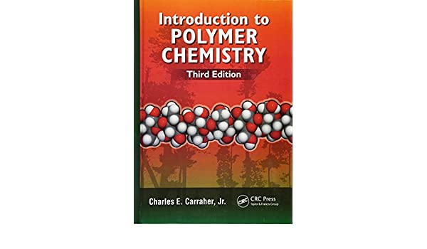 Introduction to polymer chemistry third edition charles e introduction to polymer chemistry third edition charles e carraher jr 9781466554948 amazon books fandeluxe Gallery