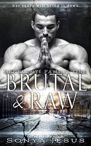Brutal & Raw: Mafia Romance & Psychological Thriller (Beneventi Family Book 1) by [Jesus, Sonya]