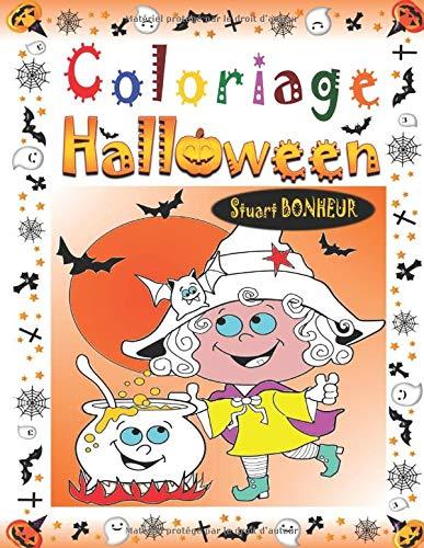 Coloriage Halloween: Livre de Coloriage pour Enfant avec une Collection de 40 Merveilleux Dessins d'Halloween ; Coloriages pour Enfants dès 3 ans - ... (Coloriage Magique Enfant) (French ()
