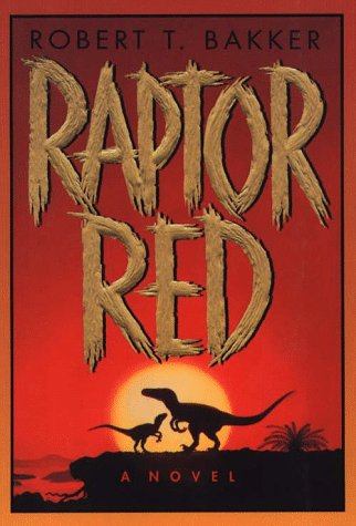 an analysis of raptor red a novel by robert t bakker Raptor red by robert t bakker 33 of 5 stars (paperback 9780553542523.