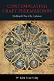 img - for Contemplating Craft Freemasonry: Working the Way of the Craftsman book / textbook / text book