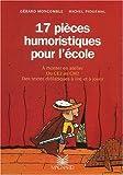 img - for 17 pi??ces humoristiques pour l'??cole du CE2 au CM2 by Michel Piquemal (2002-03-12) book / textbook / text book