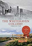 img - for The Whitehaven Colliery Through Time by Alan W. Routledge (2015-03-15) book / textbook / text book