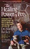 The Healing Power of Pets, Marty Becker and Danelle Morton, 0786886919