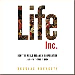 Life Inc.: How the World Became a Corporation and How to Take It Back | Douglas Rushkoff