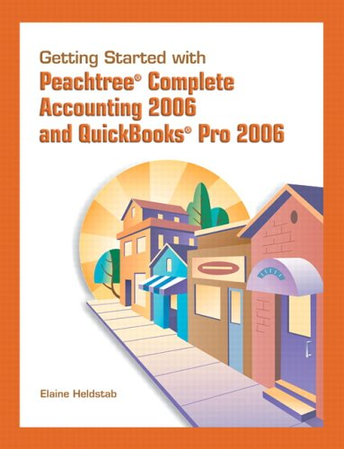 Getting Started with Peachtree Complete Accounting and Quickbooks Pro 2006
