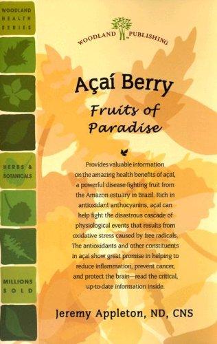 Acai Berry: Fruits of Paradise (Woodland Health)